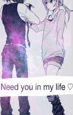 Need you in my Live ♡. by NanaChix