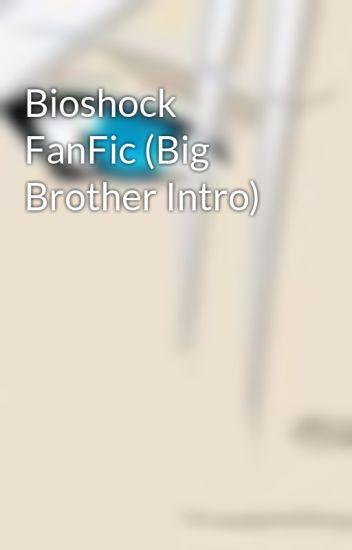 Bioshock FanFic (Big Brother Intro)