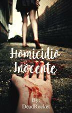 Homicidio Inocente by DeadRocket