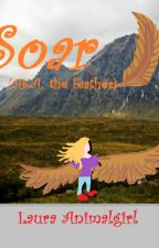 Soar... (the feather) by LauraAnimalgirl