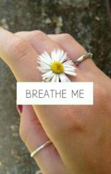 Breathe Me | Hood