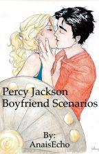 Percy Jackson Boyfriend Scenarios by AnaisEcho