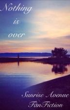 Nothing is over / Samu Haber FF by sa4ever22