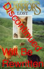 Warriors The Future of the Clans Book 1: Lost DISCONTINUED WILL BE RE WRITTEN by Lightningdust