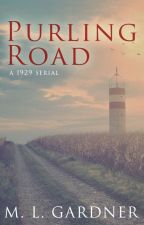 Purling Road: A 1929 Serial - Season One by MLGardner