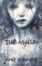 The Asylum [RE-EDITANDO] by Geheimnis9