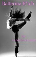 Ballerina B*tch by Candylovercandy