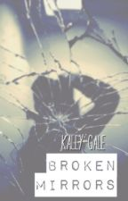 Broken Mirrors by badvibeslxnely