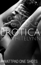 Erotica by Whitelynn
