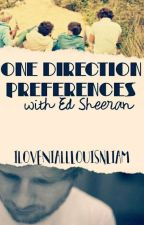 One Direction Preferences w/ Ed Sheeran (Completed) by iloveNiallLouisnLiam