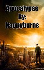 Apocalypse by HappyBurns
