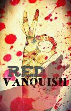 Red Vanquish (On Hold) by OtakuKagamineLen