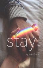 Stay // c.h by dumbhoods