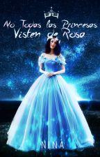 No todas las Princesas visten de Rosa by npgomez