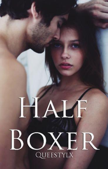 Half Boxer [Harry Styles].