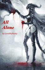 All Alone (Sequel to Protect Me) by LoveMyRusty