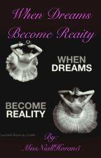 When Dreams Become Reailty by MissNiallHoran5
