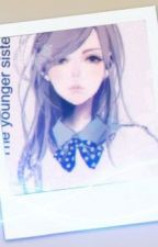 [Diabolik lovers LS] The younger sister (EDITING, EDITED UP TO CHAPTER 15) by BloodyMonsta