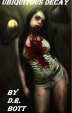Ubiquitous Decay (Zombie) by drewcar