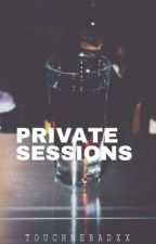 PRIVATE SESSIONS by MariaAnaAgathaLo