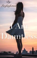 I am dauntless by livs2002