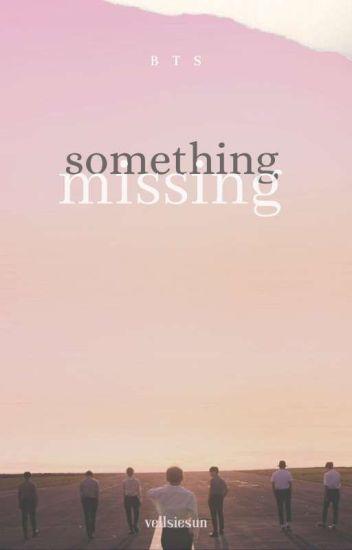 Something Missing || BTS ||
