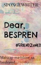 Dear, Bespren. by Spongewriter
