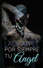 Por siempre tu Ángel by Ladyappel