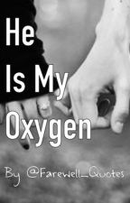 He Is My Oxygen by farewell_quotes