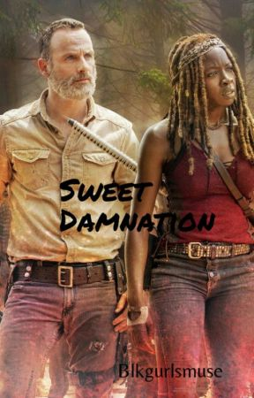 Sweet Damnation (Rick Grimes & Michonne/ The Walking Dead) by TaraNorthman