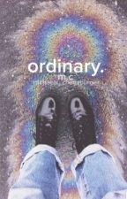 ordinary.✖️m.c by michaels_cheezburger