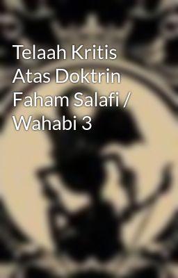 Telaah Kritis Atas Doktrin Faham Salafi / Wahabi 3