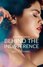 Behind the Indifference  by gizelleduhh