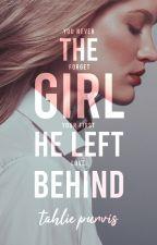 The Girl He Left Behind Duology [2015 Watty Winner] ✓ by TahliePurvis