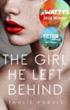The Girl He Left Behind (BOOK 3 ONGOING) ✓ by TahliePurvis