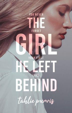 The Girl He Left Behind | ✓ by TahliePurvis