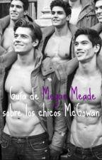 Guia de Megan Meade sobre los chicos McGowan by OhNoSunshine