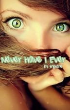 Never Have I Ever by mordre