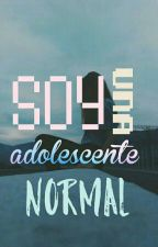 Soy una adolescente normal by GirlLachowski