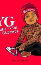 YG (Blame It On The Streets) by DontTellEm213