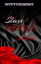 Slave of the Devil's Love [On Going] by WittyKimmy