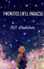 7 minutos en el paraíso / anime x tn by yuukilove