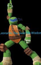 Leonardo, You Gave Me Wisdom (Book 4) by TMNT_Naomi