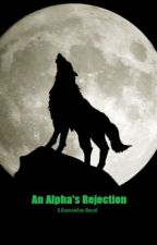An Alpha's Rejection, by Cliquemate