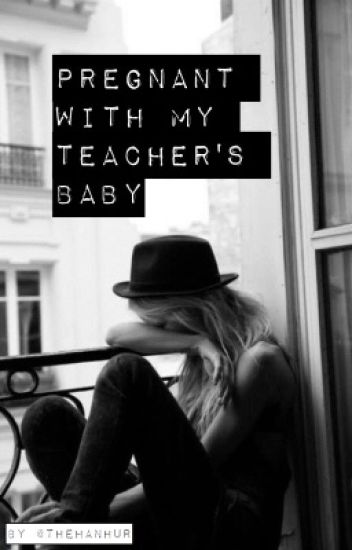 Pregnant With My Teacher's Baby