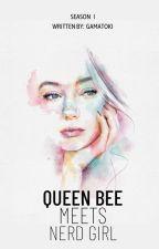 Queen Bee Meets Nerd Girl by Gamatoki