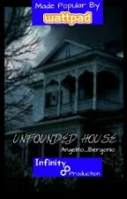 UNFOUNDED HOUSE (Horror / Completed) by Angelito_Bergonio
