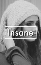 Insane by janessars