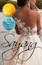 Sayang (#Wattys2016 ENTRY) (COMPLETED) by XelaWP