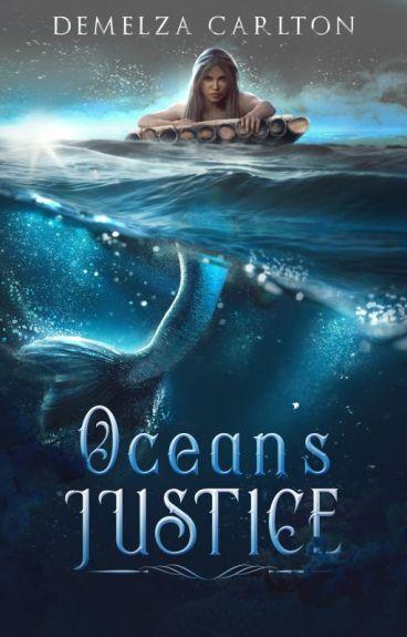 Ocean's Justice by DemelzaCarlton